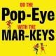 Mar-keys Do the Popeye With the..