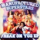 Manufactured Superstars Freak On You -Ep-