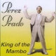 Prado, Prerz CD King Of The Mambo