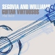 Segovia & Williams Guitar Virtuosos Play