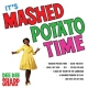 Sharp, Dee Dee It´s Mashed Potato Time