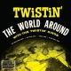 Twistin´ Kings Twistin´ the World Around