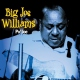 Williams, Big Joe Po´ Jo