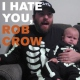 Crow, Rob I Hate You, Rob Crow
