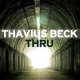 Beck, Thavius Thru