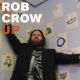 Crow, Rob Up
