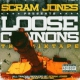 Jones, Scram Loose Cannons