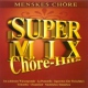 Menskes Chore Super Mix-Chore Hits
