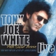 White, Tony Joe Polk Salad Annie Live