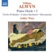 Alwyn Piano Music Vol.2