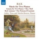 Bax, A. Music For 2 Pianos