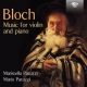 Bloch, E. Music For Violin & Piano