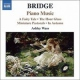 Bridge, F. Piano Music Vol.1