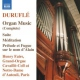 Durufle, M. Complete Organ Music