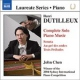 Dutilleux, H. Complete Piano Music