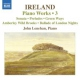 Ireland, J. Piano Works Vol.3