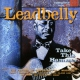 Leadbelly Take This Hammer