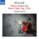 Reger, M. 3 Suites For Solo Cello