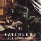Faithless Not Going Home