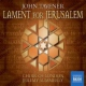 Tavener, John Lament For Jeruzalem