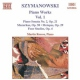 Szyanowski, K Piano Works Vol.1