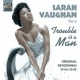Vaughan, Sarah Trouble is the Man Vol.2