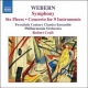 Webern, A. Orchestra & Chamber Works