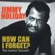 Holiday, Jimmy How Can I Forget