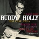 Holly, Buddy Not Fade Away