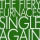 Fiery Furnaces Single Again -2tr-