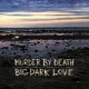 Murder By Death Big, Dark Love [LP]