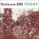 Galaxie 500 Today