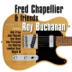 Chapellier, Fred & Friend Tribute To Roy Buchanan