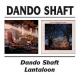 Dando Shaft Dando Shaft/Lantaloon