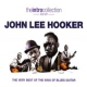 Hooker, John Lee Very Best of the King of