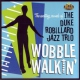 Robillard, Duke -jazz Tri Wobble Walkin´