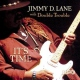 Lane, Jimmy D & Double Tr It´s Time