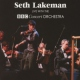 Lakeman, Seth & The Bbc Concert Orchestra Live With