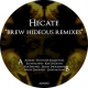 Hecate Brew Hideous Remixes [12in]