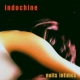 Indochine Nuit Intime