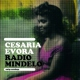 Evora, Cesaria Radio Mindelo-Early..