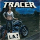 Tracer L.A.?