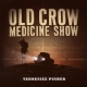 Old Crow Medicine Show Tennessee Pusher