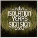 Isolation Years Sign Sign