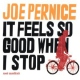 Pernice, Joe It Feels So Good When I..