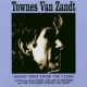 Van Zandt, Townes Songs Torn From.. -Digi-