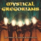 Mystical Gregorians Magic of Gregorian Voices