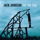 Johnson Jack To The Sea
