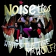 Noisettes What´s The Time Mr.wolf