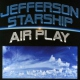Jefferson Starship Air Play